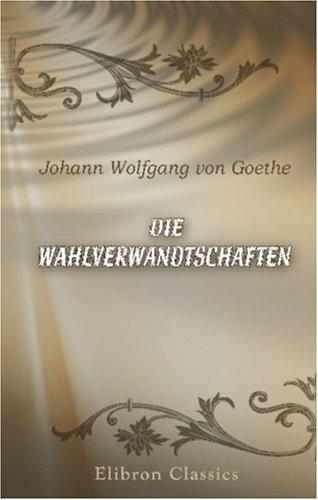Kindred by Choice by Johann Wolfgang von Goethe