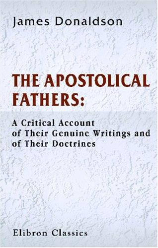 The Apostolical Fathers by Sir James Donaldson