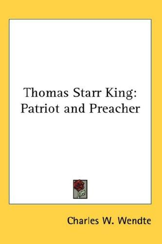 Thomas Starr King by Charles W. Wendte