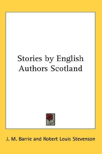 Stories by English Authors Scotland by J. M. Barrie