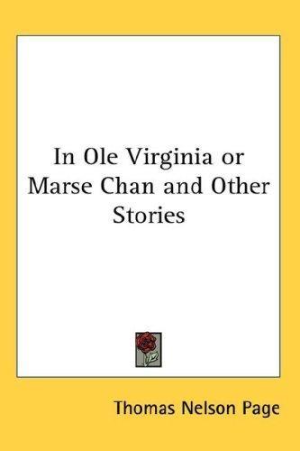In Ole Virginia or Marse Chan and Other Stories by Thomas Nelson Page