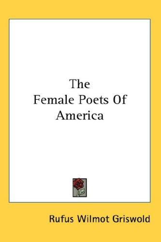 The Female Poets Of America by Rufus Wilmot Griswold