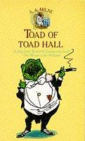 Toad of Toad Hall (Wind in the Willows) by A. A. Milne