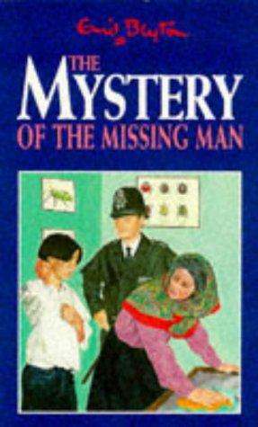 The Mystery of the Missing Man by Enid Blyton