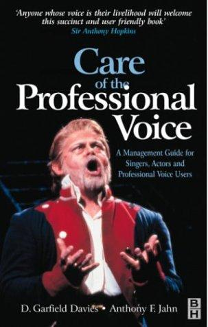 Care of the professional voice by D. Garfield Davies, Anthony F. Jahn