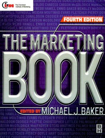 The Marketing Book (Marketing Series (London, England).) by Michael J. Baker