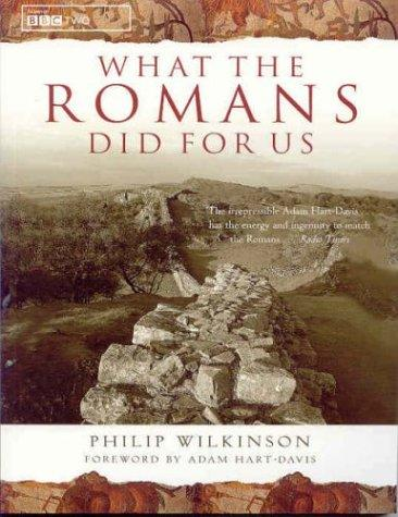 What the Romans Did for Us by Philip Wilkinson