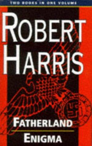 Fatherland/Enigma (Two books in one volume) by Robert Harris
