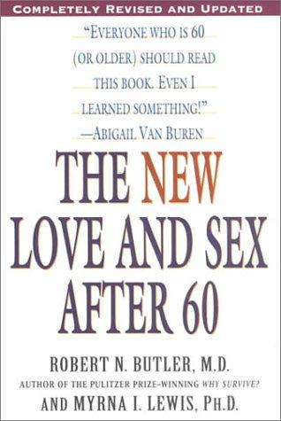 The new love and sex after 60 by Robert N. Butler