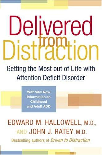Delivered from Distraction by Edward M. Hallowell, John J. Ratey