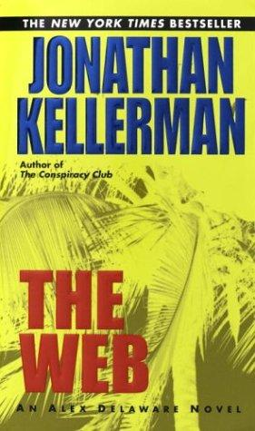 The Web (Alex Delaware) by Jonathan Kellerman