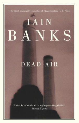 Dead Air by Iain M. Banks
