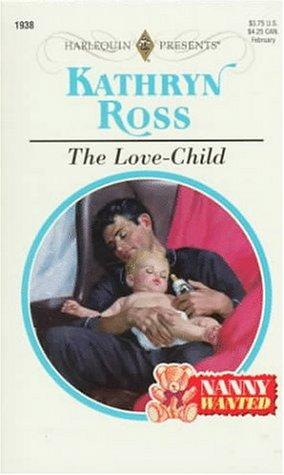 Love Child  (Nanny Wanted) by Kathryn Ross