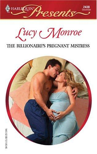 The Billionaire's Pregnant Mistress by Lucy Monroe
