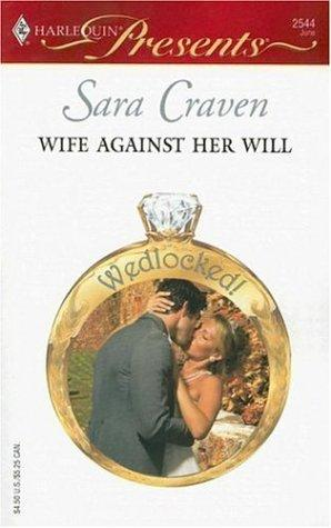 Wife Against Her Will by Sara Craven