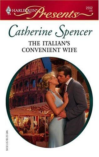 The Italian's Convenient Wife (Harlequin Presents)