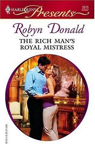 The Rich Man's Royal Mistress by Robyn Donald