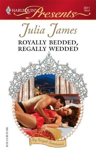 Royally Bedded, Regally Wedded (Harlequin Presents)