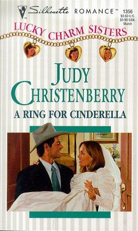 Ring For Cinderella (Lucky Charm Sisters) (Silhouette Romance, 1356 )