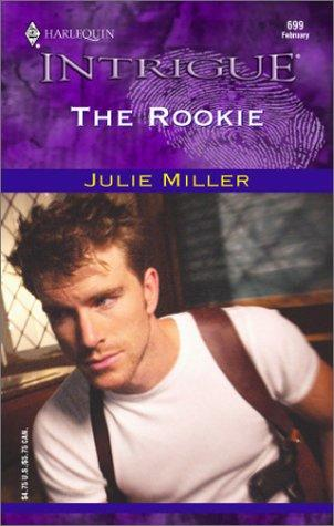 The Rookie  (The Taylor Clan) by Julie Miller
