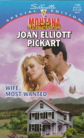 Wife Most Wanted (Montana Mavericks: Return To Whitehorn) by Joan Elliott Pickart