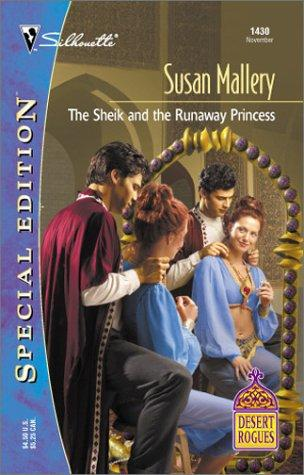 The Sheikh and the Runaway Princess (Desert Rogues, No. 4) by