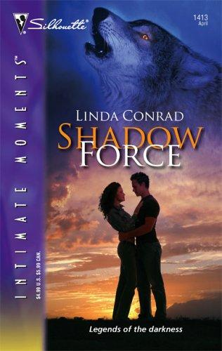 Shadow Force (Silhouette Intimate Moments)