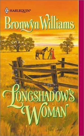 Longshadow'S Woman by Bronwyn Williams