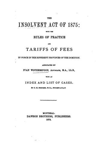 The Insolvent act of 1875 by Canada