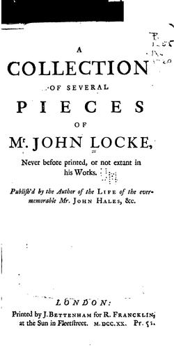 A collection of several pieces of Mr. John Locke by John Locke
