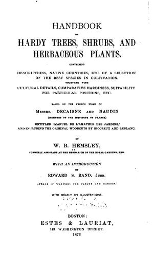 Handbook of hardy trees, shrubs, and herbaceous plants by W. Botting Hemsley