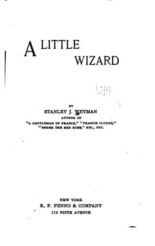 A little wizard by Stanley John Weyman
