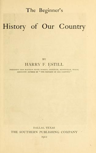 The beginner's history of our country by Estill, Harry, F.