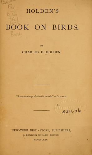 Holden's book on birds by Charles F. Holden