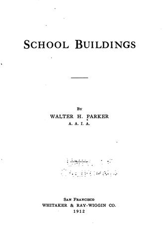 School buildings by Walter H. Parker