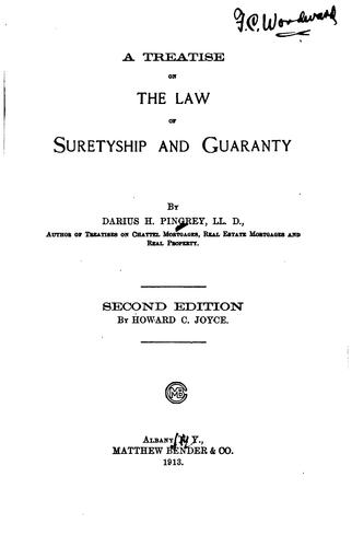 A treatise on the law of suretyship and guaranty by Darius H. Pingrey