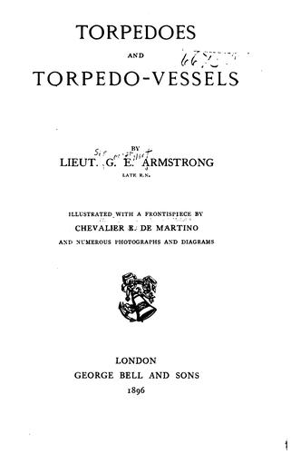 Torpedoes and torpedo-vessels by Armstrong, George Elliot Sir