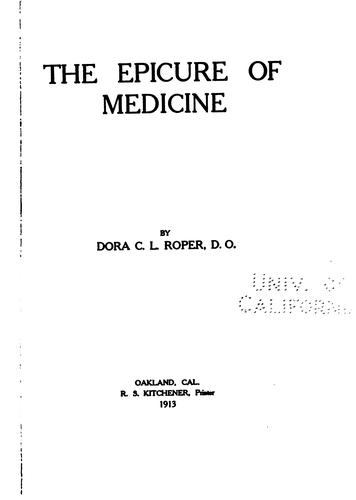 The epicure of medicine by Roper, Dora Cathrine Cristine Liebel Mrs.