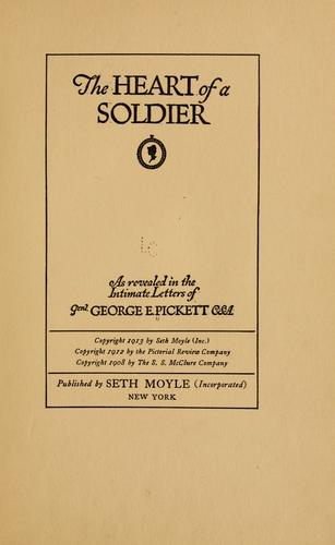 The heart of a soldier by Pickett, George E.