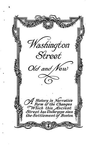 Washington Street, old and new by Edwin M. Bacon