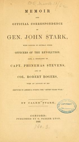 Memoir and official correspondence of Gen. John Stark