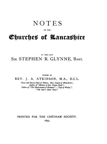 Notes on the churches of Lancashire by Glynne, Stephen Richard Sir