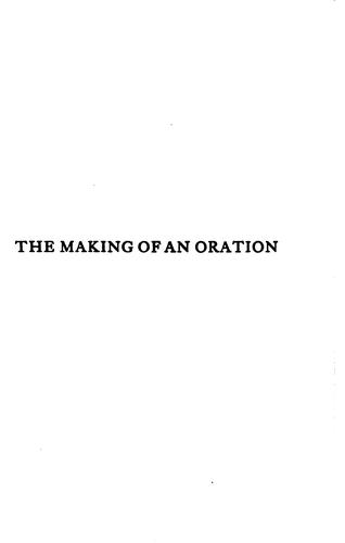 The making of an oration by Clark Mills Brink