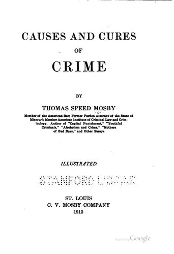 Causes and cures of crime by Thomas Speed Mosby
