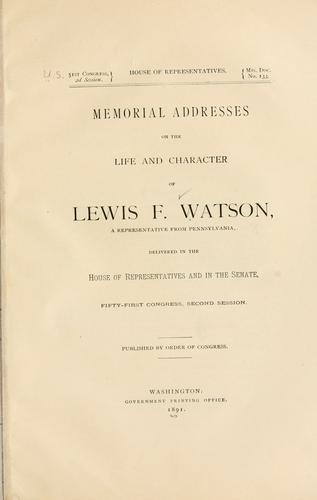 Memorial addresses on the life and character of Lewis F. Watson by United States. 51st Cong. 2d sess. 1890-1891.