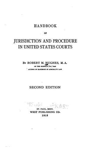 Handbook of jurisdiction and procedure in United States courts by Hughes, Robert M.