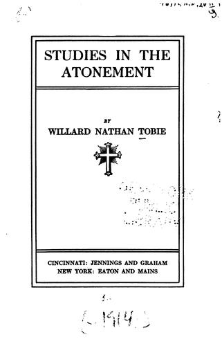 Studies in the atonement by Willard Nathan Tobie