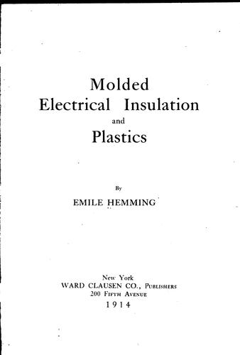 Molded electrical insulation and plastics by Emile Hemming