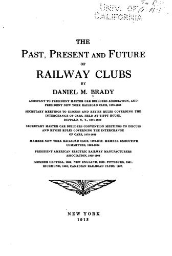 The past, present and future of railway clubs by Daniel M. Brady