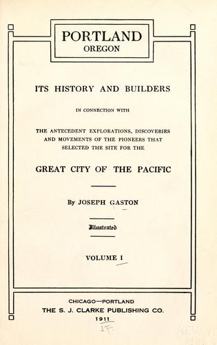 Portland, Oregon, its history and builders by Joseph Gaston
